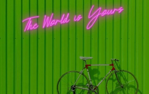 Neon the World is Yours